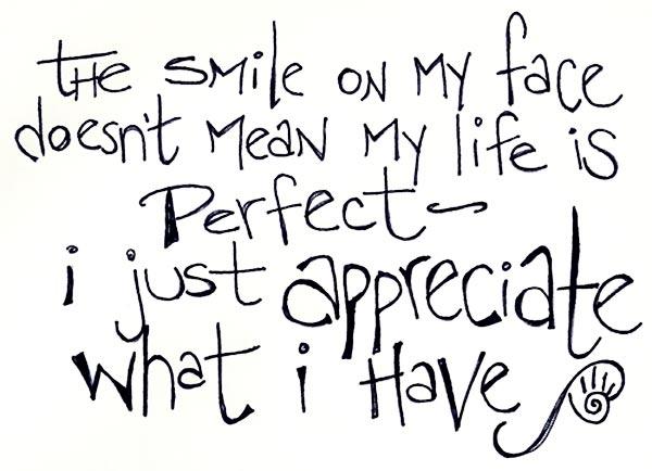 I appreciate what I have